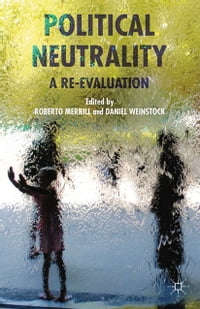 Political Neutrality: A Re-evaluation