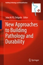 New Approaches to Building Pathology and Durability by João M.P.Q. Delgado