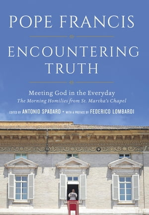 Encountering Truth Meeting God in the Everyday