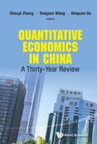 Quantitative Economics in China: A Thirty-Year Review by Shouyi Zhang