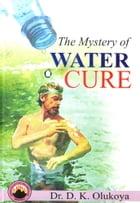 The Mystery of Water Cure by Dr. D. K. Olukoya