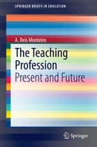The Teaching Profession: Present and Future
