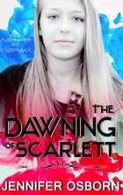 The Dawning of Scarlett by Jennifer Osborn
