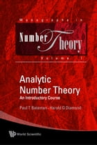 Analytic Number Theory: An Introductory Course(Reprinted 2009) by Paul T Bateman
