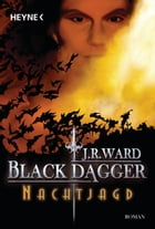 Nachtjagd: Black Dagger 1 by J. R. Ward