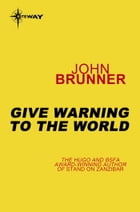 Give Warning to the World by John Brunner
