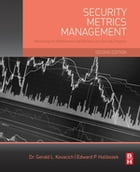 Security Metrics Management: Measuring the Effectiveness and Efficiency of a Security Program
