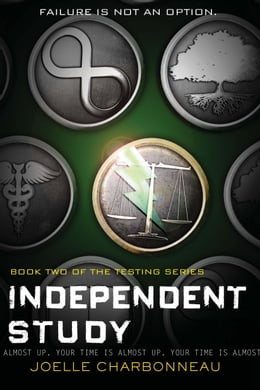 Book Independent Study: The Testing, Book 2 by Joelle Charbonneau