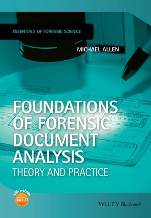 Foundations of Forensic Document Analysis Theory and Practice