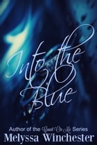 Into the Blue by Melyssa Winchester