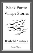Black Forest Village Stories by Berthold Auerbach