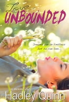 Love Unbounded by Hadley Quinn