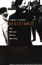 Resistance: The Warsaw Ghetto Uprising by Israel Gutman