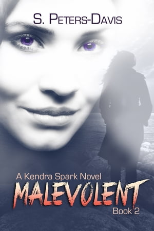 Malevolent: A Kendra Spark Novel by S. Peters Davis