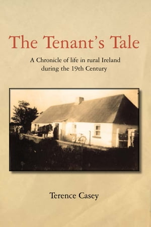 A Tenants Tale: A Chronicle of Life In Rural Ireland