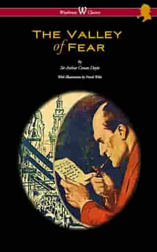The Valley of Fear: with original illustrations by Frank Wiles by Arthur Conan Doyle
