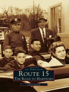 Route 15:: The Road to Hartford by Larry Larned