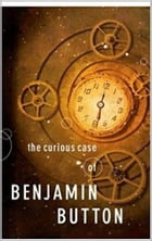 The Curious Case of Benjamin Button by Francis Scott Fitzgerald