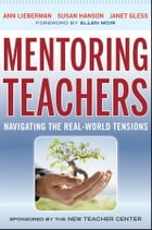 Mentoring Teachers: Navigating the Real-World Tensions