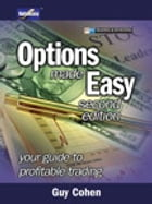 Options Made Easy: Your Guide to Profitable Trading by Guy Cohen