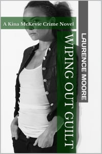 Wiping Out Guilt (Kina McKevie #1)
