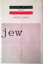Assimilation and its Discontents by Barry Rubin