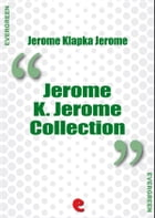 Jerome K. Jerome Collection by Jerome Klapka Jerome