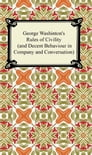 George Washington's Rules of Civility (and Decent Behaviour in Company and Conversation) Cover Image