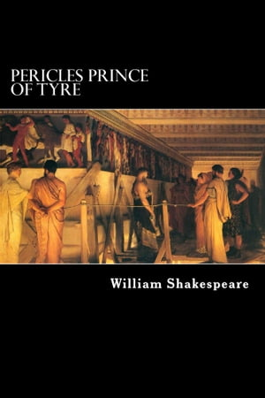 Pericles: Prince of Tyre by William Shakespeare