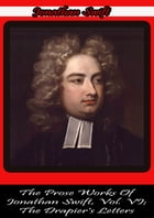 The Prose Works Of Jonathan Swift, Vol. VI;: The Drapier's Letters by Jonathan Swift