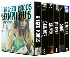 Wicked Woods Complete Box Set (Books 1 - 6): Wicked Woods Series