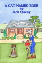 A Cat Named Rose by Jack Stacey