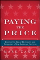 Paying the Price: Ending the Great Recession and Ensuring a New American Century by Mark Zandi