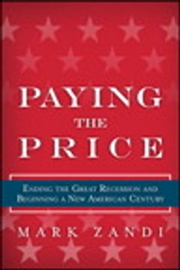 Book Paying the Price: Ending the Great Recession and Ensuring a New American Century by Mark Zandi