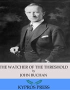 The Watcher by the Threshold by John Buchan