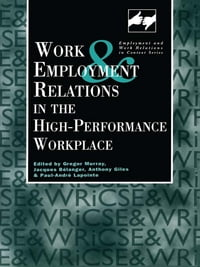 Work and Employment in the High Performance Workplace