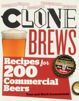 Book CloneBrews, 2nd Edition: Recipes for 200 Commercial Beers by Tess And Mark Szamatulski