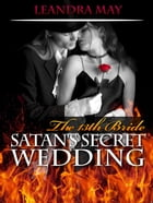 The 13th Bride Satan's Secret Wedding by Leandra May