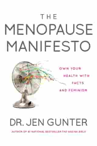 The Menopause Manifesto: Own Your Health with Facts and Feminism by Dr. Jen Gunter