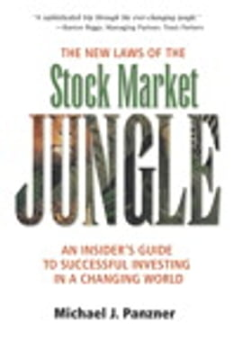 Book The New Laws of the Stock Market Jungle: An Insider's Guide to Successful Investing in a Changing… by Michael J. Panzner