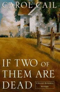 If Two of Them Are Dead: A Maxey Burnell Mystery