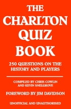 The Charlton Quiz Book: 250 Questions on the History and Players by Chris Cowlin