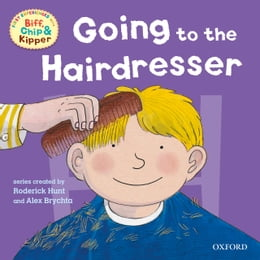 Book Going to the Hairdresser (First Experiences with Biff, Chip and Kipper) by Alex Brychta