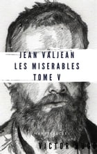 Jean Valjean Les misérables #5 by Victor Hugo