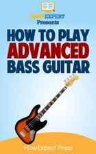 How To Play Advanced Bass Guitar by HowExpert