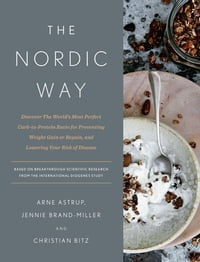 The Nordic Way: Discover The World's Most Perfect Carb-to-Protein Ratio for Preventing Weight Gain…