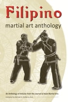 Filipino Martial Art Anthology by Mark Wiley
