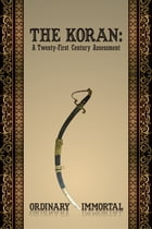 The Koran: A Twenty-First Century Assessment by Ordinary Immortal
