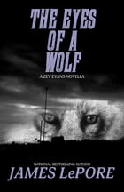 The Eyes of a Wolf: A Zev Evans Novella by James LePore