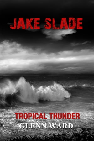 Jake Slade: Tropical Thunder